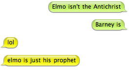 Elmo isn't the Antichrist; he's just the latter's prophet